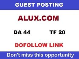 Write & Publish a DOFOLLOW guest post on ALUX - DA44 , TF 20