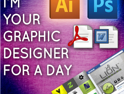 Be your graphic designer/editor for a day (illustrator, photoshop, word,anything)