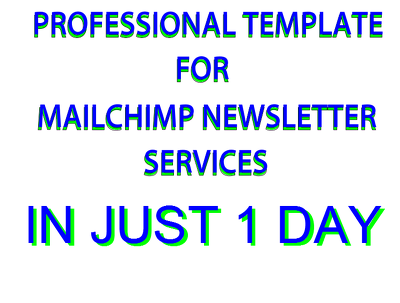Create a professionally designed mailchimp template for your business in 1 day