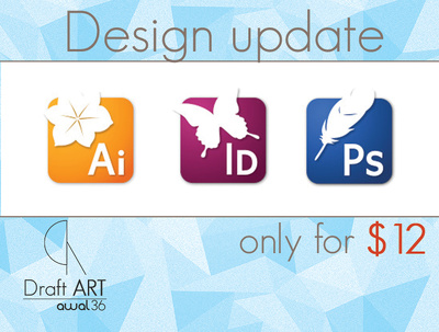 Do design update or changes to your photoshop or indesign or illustrator or PDF file