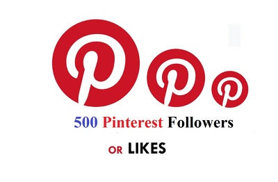 500 real and unique Pinterest Followers or likes