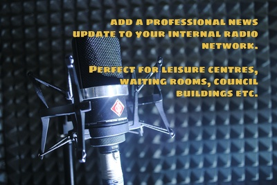 Produce you a news update for your internal radio network