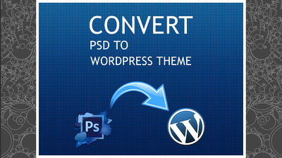 Convert your design (PSD) to high quality & pixel perfect WordPress Theme.