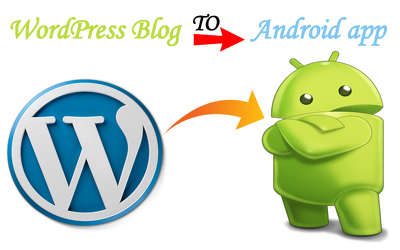 Convert your WordPress Blog to an Android app ready to Publish