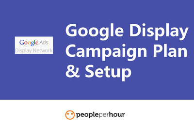 Plan and Setup a Google Display Advertising Campaign