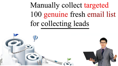 Manually collect targeted 100 genuine fresh email list for collecting leads
