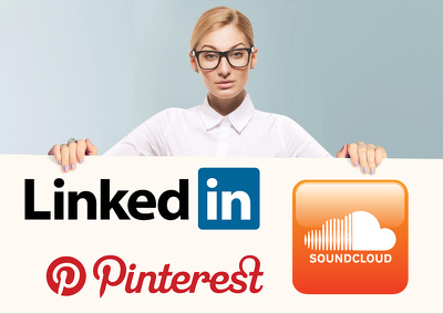 Provide 700 Pinterest followers or 600 LinkedIn followers or 800 soundcloud followers