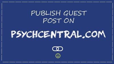 Guest Post on Psychcentral.com PR 7 DA 84