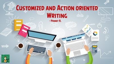Write a 500 word Customized and Action oriented content on any subject/niche/product