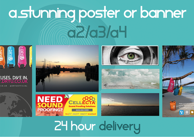 Design a stunning, eye catching poster or banner - a1/a2/a3/a4 or bespoke size