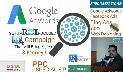 Setup an ROI Focuse Google Adwords PPC Campaign That will Bring Sales & Money!