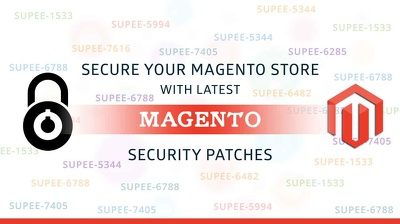 Secure your Magento store with Latest Magento Security Patches