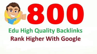Creat 800 edu high quality SEO backlinks and rank higher with google