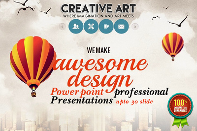 Design you a Powerpoint professional Presentations upto 30 slide