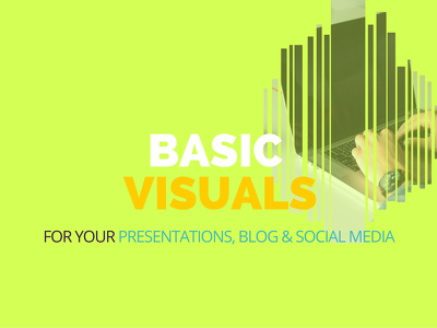 Create 3 basic visuals for your presentations, website, blog or social media