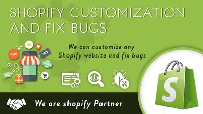 Do Shopify Customization and fix bugs