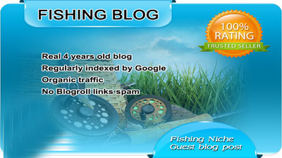 Publish Your Content a Guest Post on my FISHING Blog