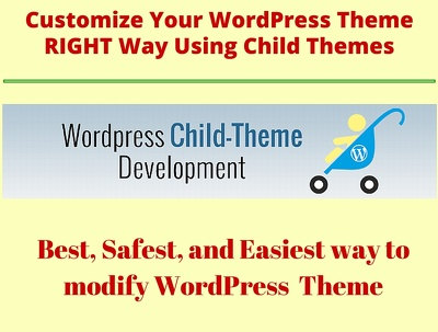 Modify Your WordPress Theme the RIGHT Way Using Child Themes