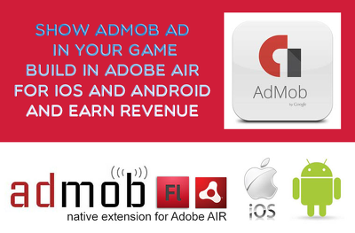 Add AdMob ad in your Adobe AIR apps for android and iOS