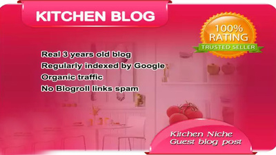 Publish Your Content a Guest Post on my Kitchen Blog With Backlink to you