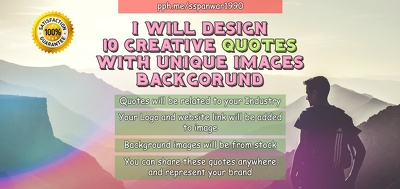 Design 10 Creative Quotes with unique images that will represent your Brand