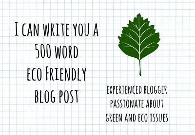 Write you a 500 word eco friendly blog post