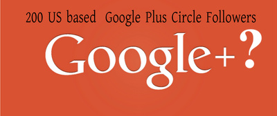 Provide 200 US based  Google Plus Circle Followers
