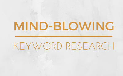 Make a mind-blowing low-competition keyword research