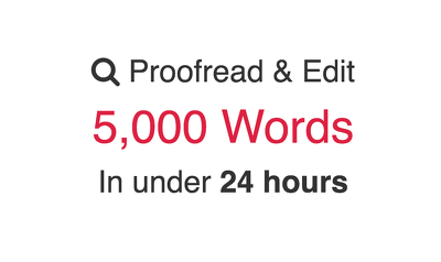 Proofread 5000 words in 24 hours, checking spelling, punctuation and grammar