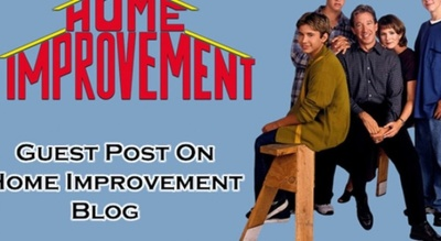 Write and Guest Post DA70 6 year old Home Improvement Blog