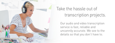 perform quality Audio and Video transcription of 30 minutes