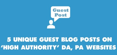 Write 5 unique guest blog posts on HIGH Authority DA, PA 40+ websites with Content
