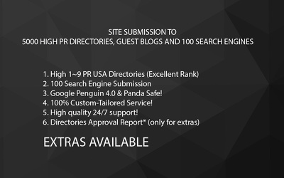Submit your site to 5000 high PR Directories, Guest blogs and 100 Search Engines