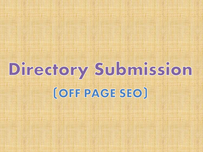 Do Directory Submission (25 directories) - for your website as a part of SEO