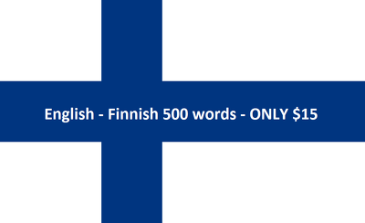 Translate English to Finnish to English 500 words