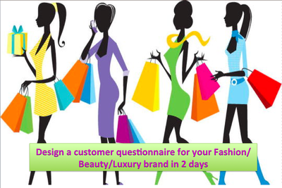 Design a mystery shopping questionnaire for your Fashion/Beauty/Luxury brand
