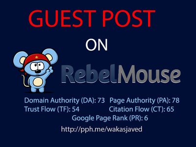 Publish a guest post on Rebel mouse (DA 73, PA 78) with a Dofollow link
