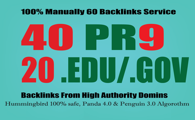 I will manually do 40 PR9 & 20 EDU/GOV Safe SEO High Pr Backlinks, 2017 Update