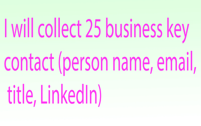 Collect 25 personal contact email+info from LinkedIN