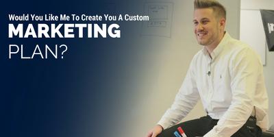 Create you a custom marketing plan