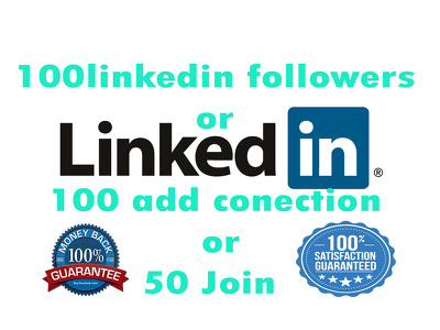 Provide 100 LinkedIn  Followers Or 100 Add Connection Or 50 Join