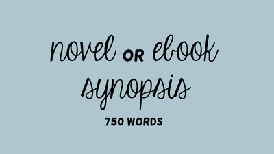 Write a synopsis for your novel or ebook (750 words)