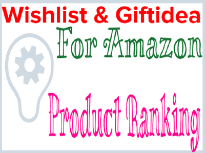 Do The 2017 Latest Amazon (TOS) Friendly Wishlist And GifeIdea For Boost Ranking