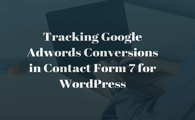 Tracking Adword Conversions With Contact Form 7