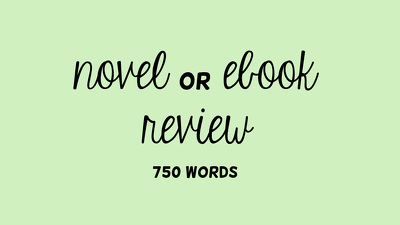 Review your ebook or novel (750 words)