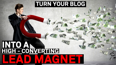 Turn your Blogs into a LEAD MAGNET (High Converting E-Book)