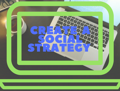 Create a social media strategy for your business