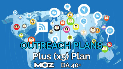 Provide our plus (x5) blogger outreach plan and publish at blogs of Moz DA 40+