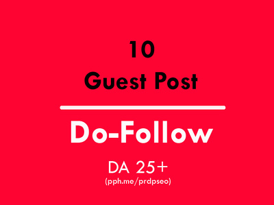 Place 10 unique guest blog posts on DA 25+ with Do-follow link