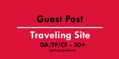 Guest Posting on Highly Quality Travel Website PR4 DA30 TF40 CF34